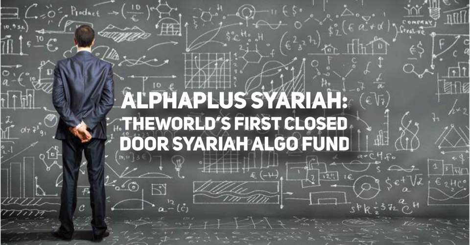 AlphaPlus Syariah: The World's First Closed End Syariah Fund